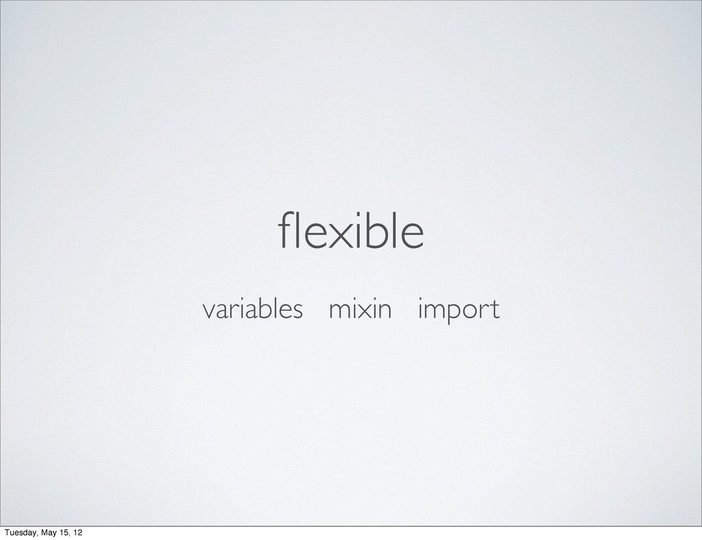 flexible variables mixin import Tuesday, May 15,...