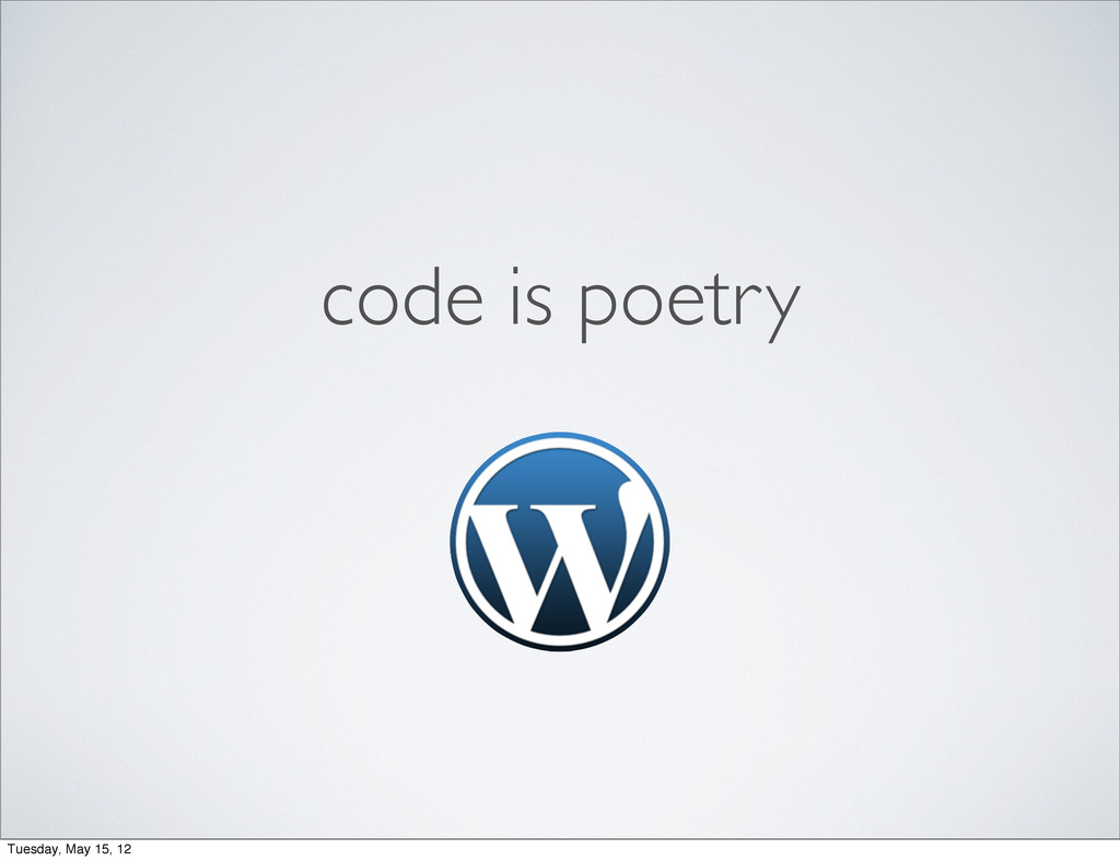 code is poetry Tuesday, May 15, 12