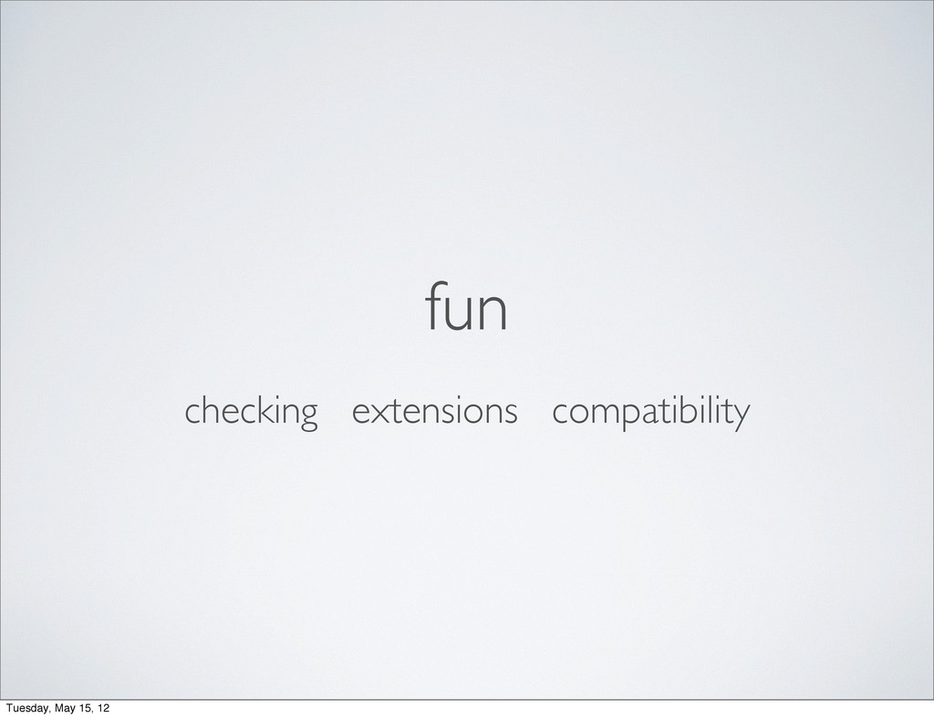 fun checking extensions compatibility Tuesday, ...