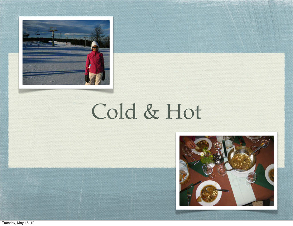 Cold & Hot Tuesday, May 15, 12