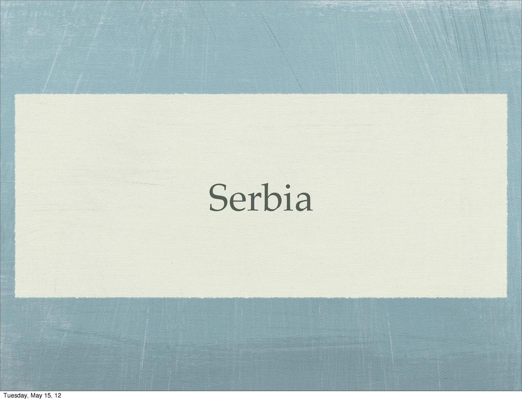 Serbia Tuesday, May 15, 12