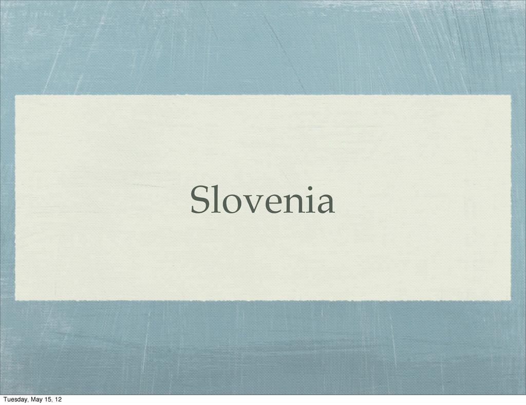Slovenia Tuesday, May 15, 12