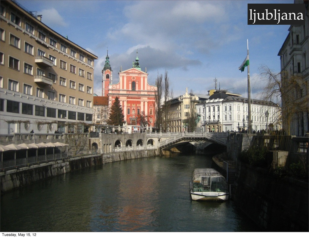ljubljana Tuesday, May 15, 12