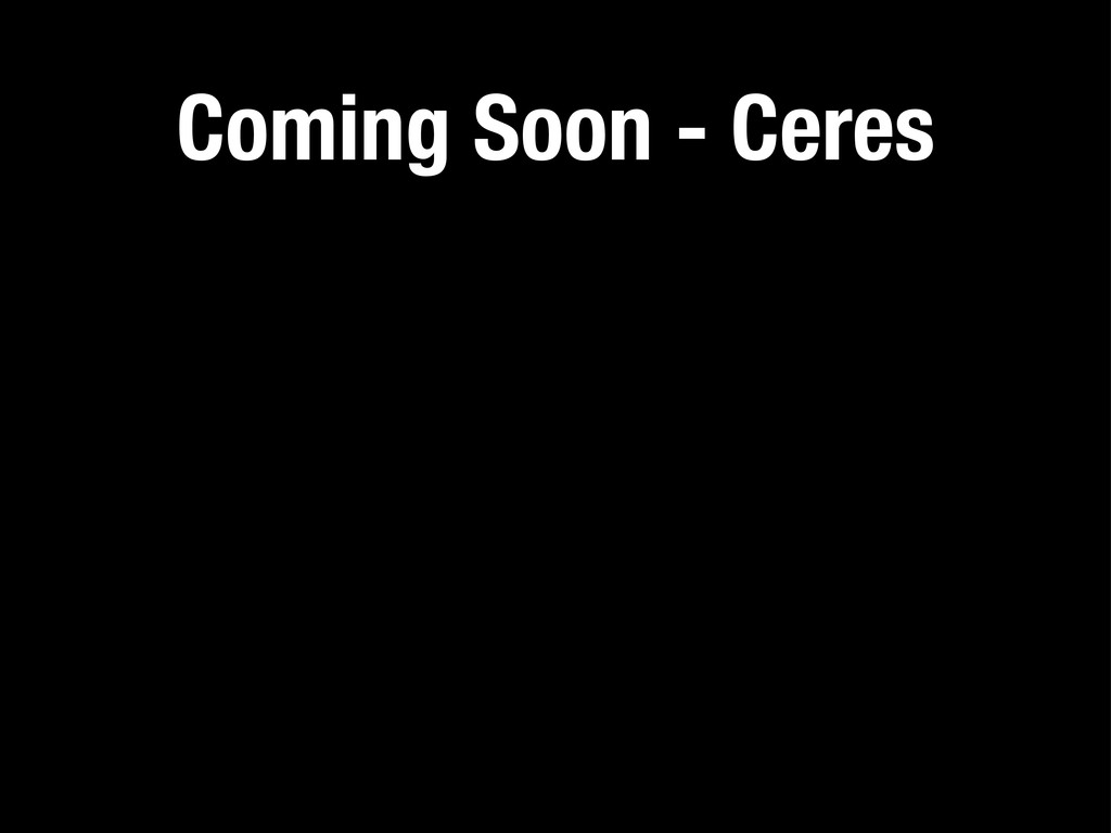 Coming Soon - Ceres