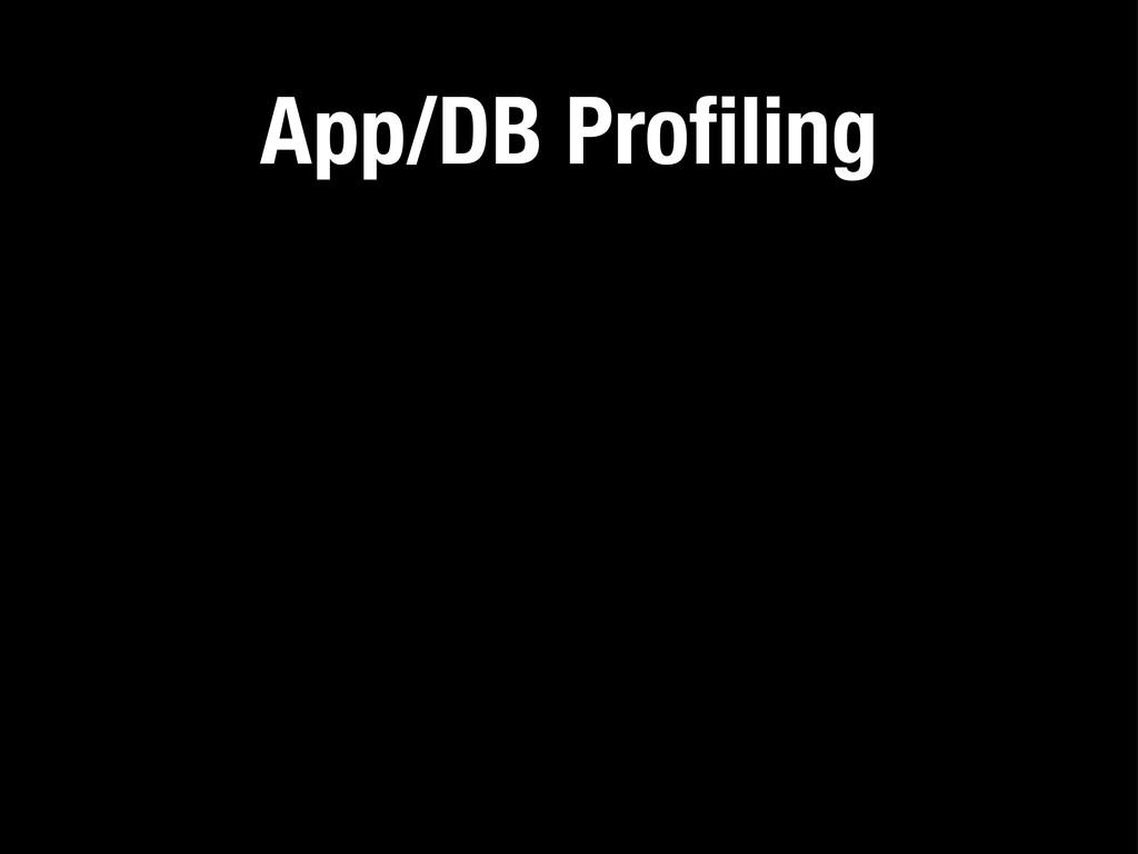 App/DB Profiling