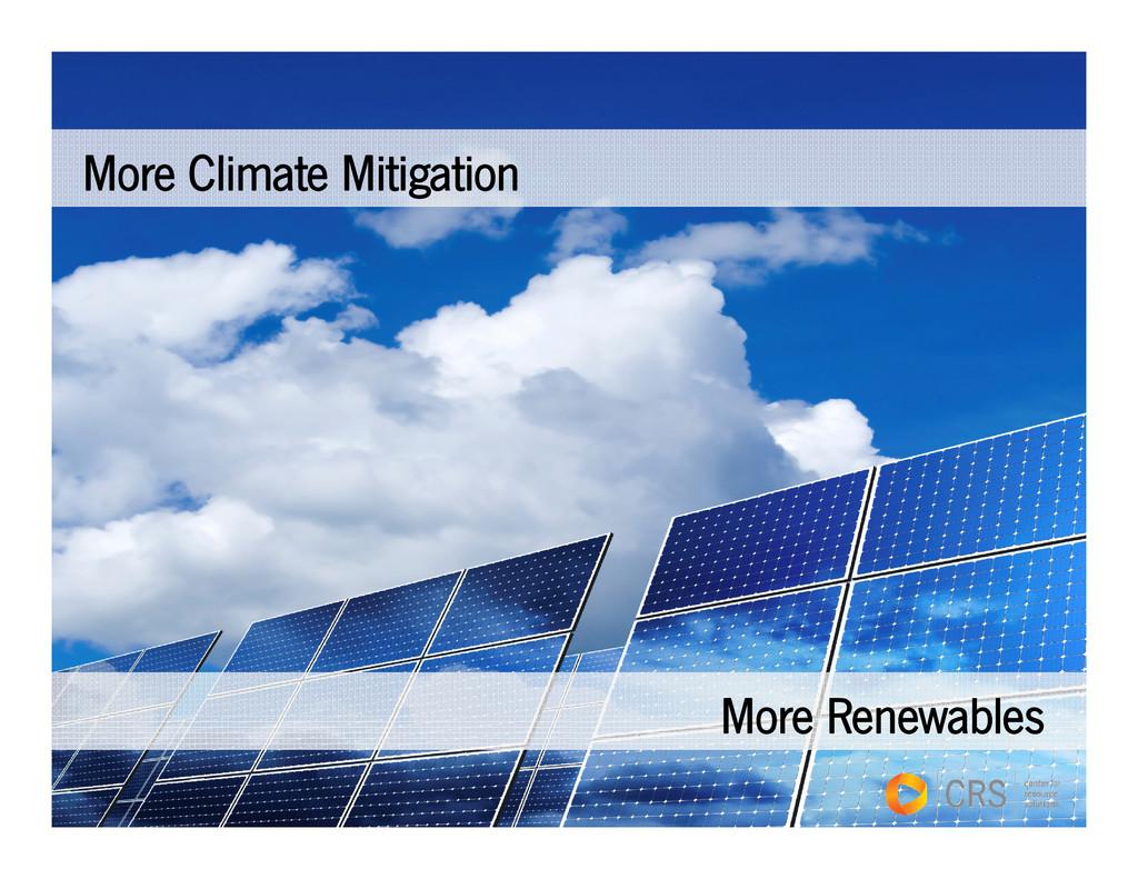 M Cli t Miti ti More Climate Mitigation More Re...