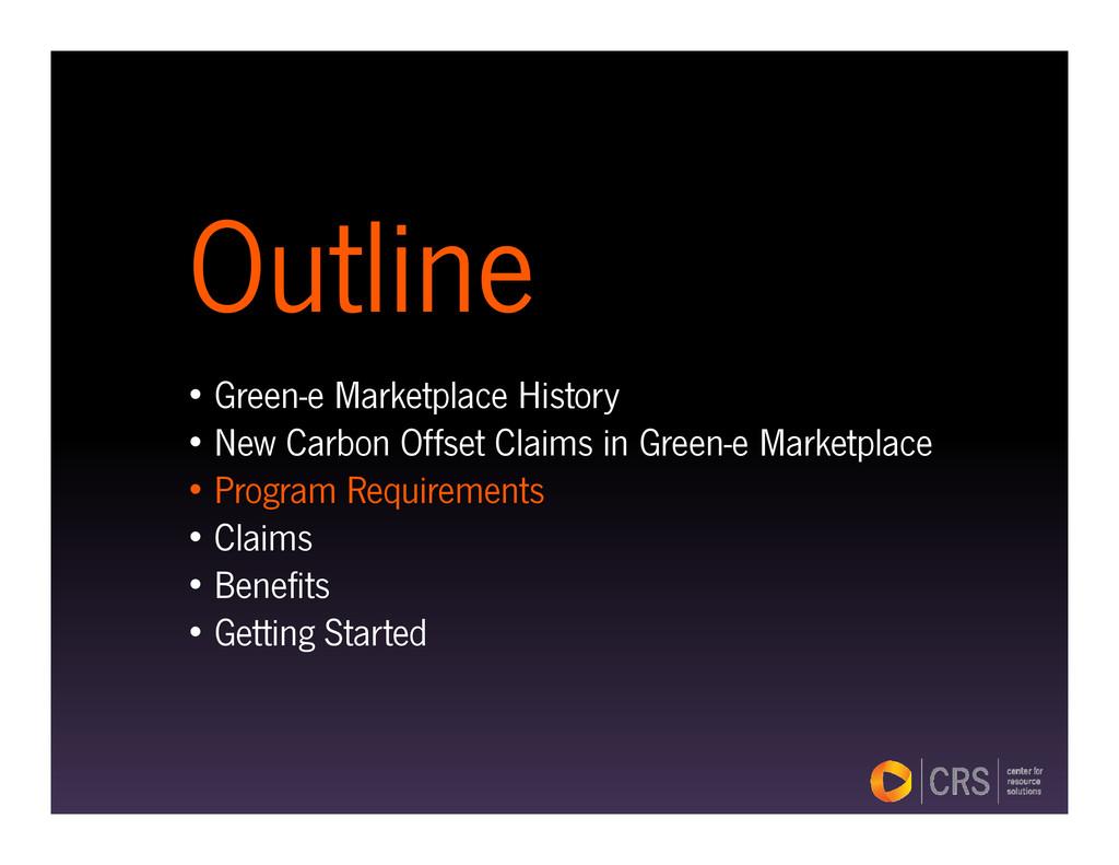 Outline Outline • Green-e Marketplace History •...