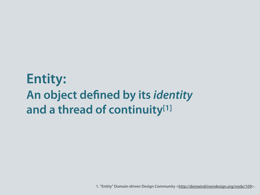 Entity: An object de ned by its identity and a ...