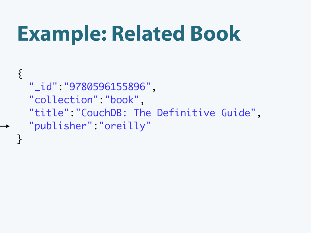 """Example: Related Book { """"_id"""":""""9780596155896"""", ..."""