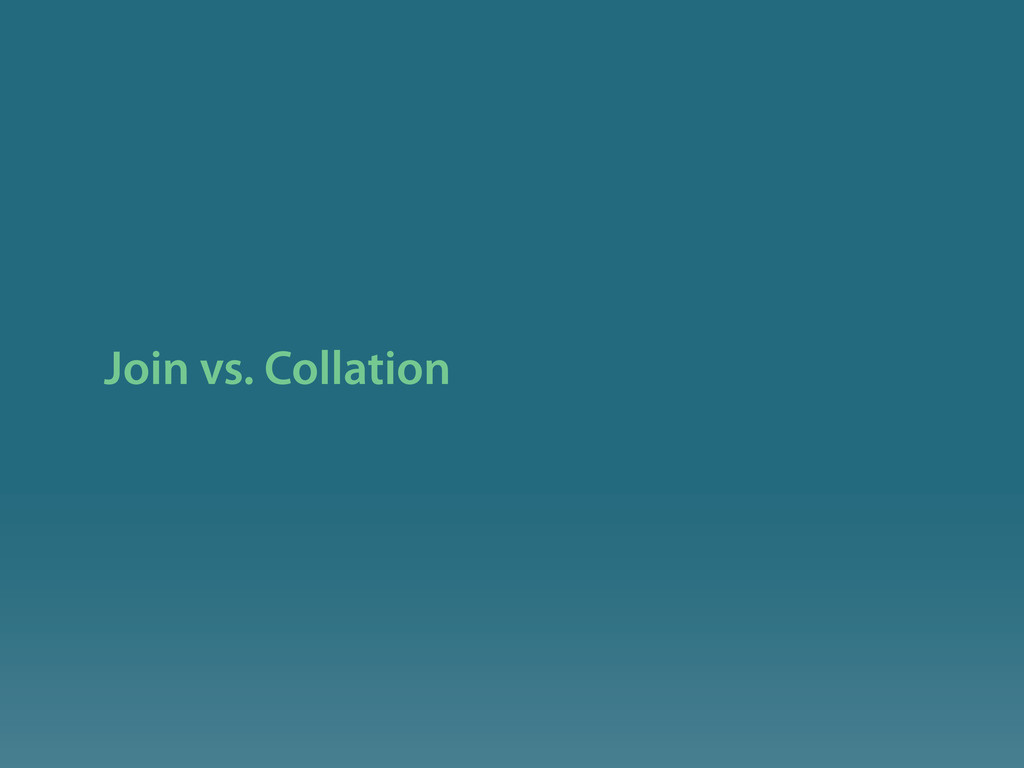Join vs. Collation