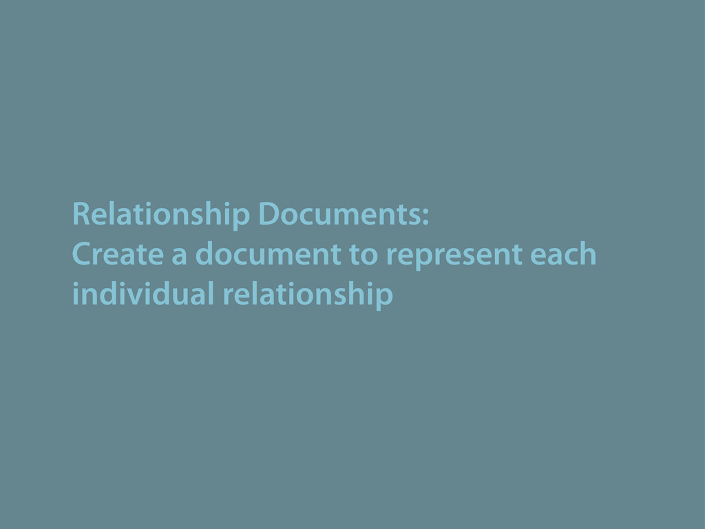 Relationship Documents: Create a document to re...