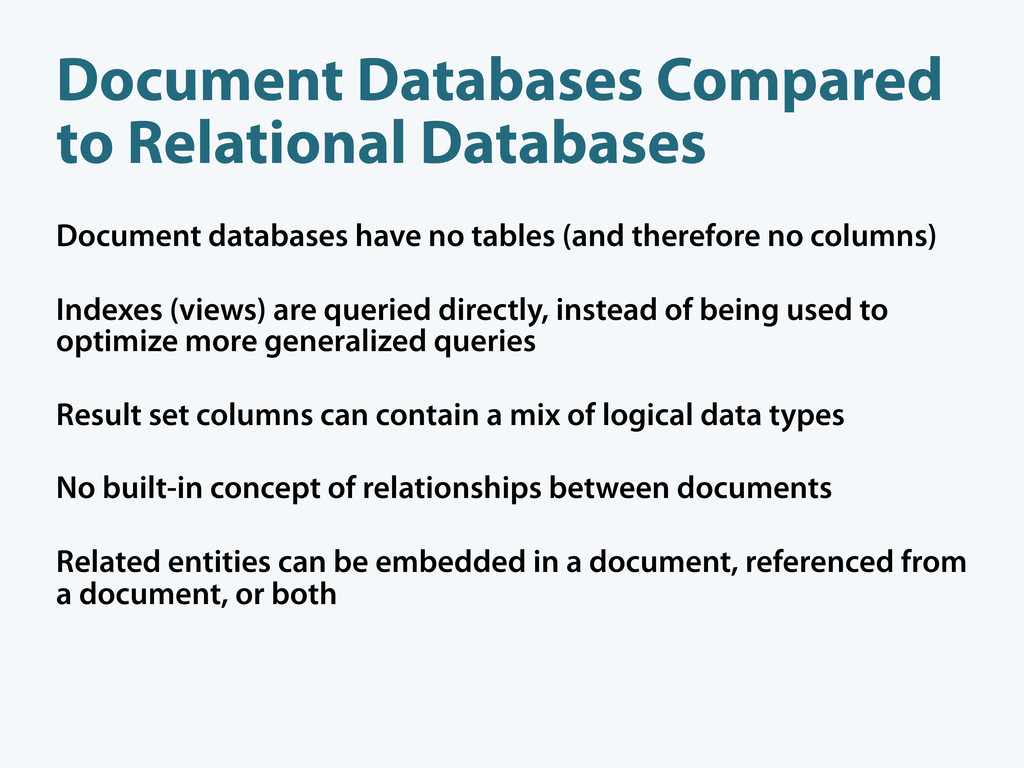 Document databases have no tables (and therefor...