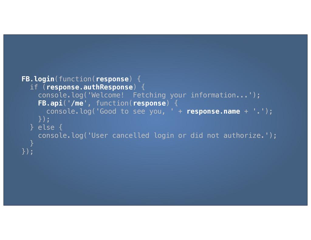 FB.login(function(response) { if (response.auth...