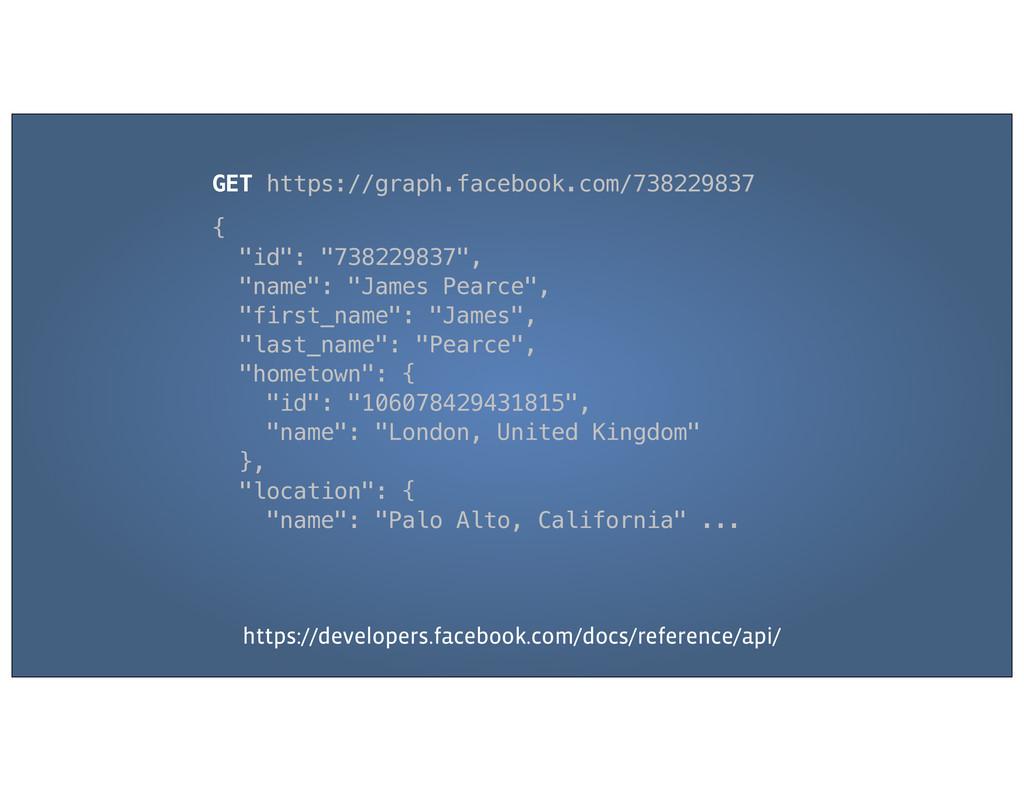"GET https://graph.facebook.com/738229837 { ""id""..."