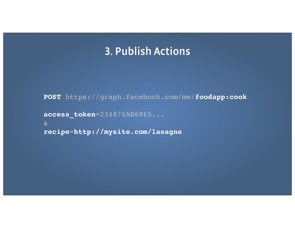 . Publish Actions POST https://graph.facebook.c...