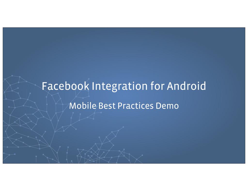 Facebook Integration for Android Mobile Best Pr...