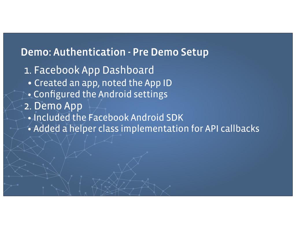 Demo: Authentication - Pre Demo Setup 1. Facebo...