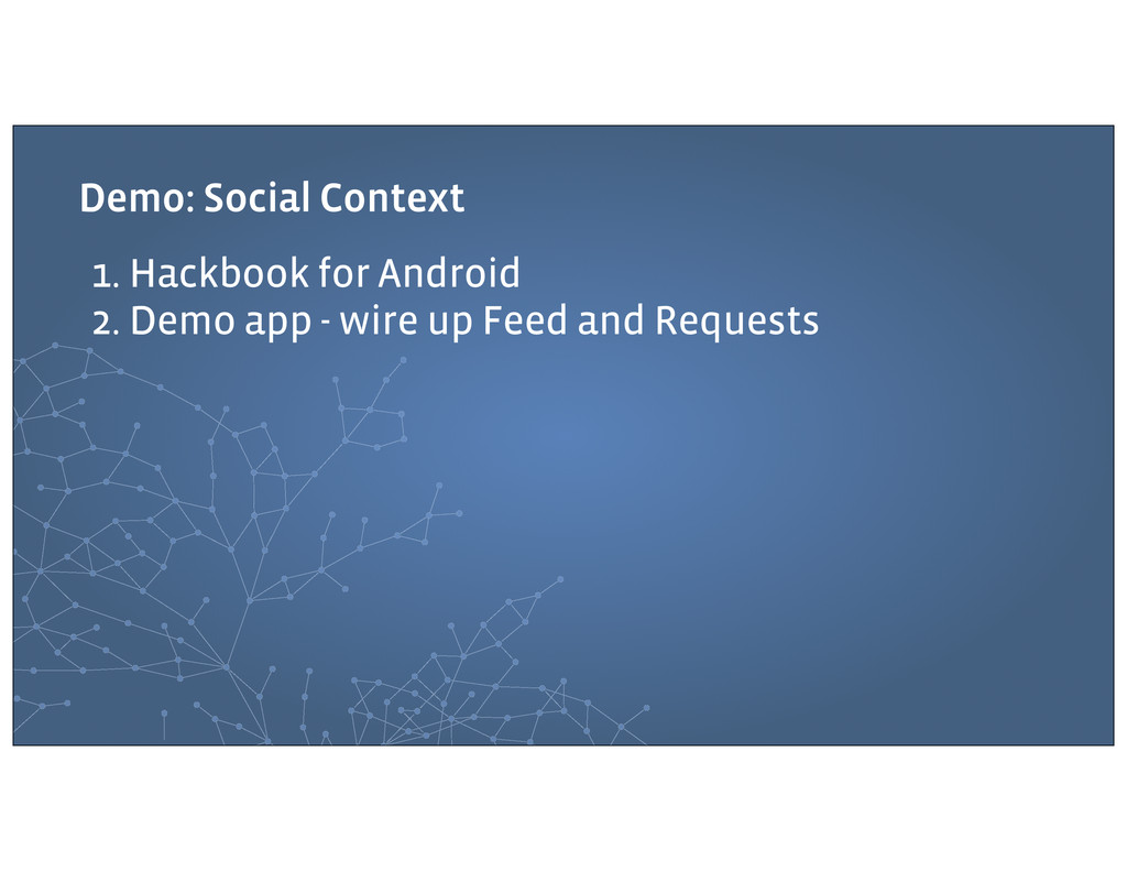 Demo: Social Context 1. Hackbook for Android 2....