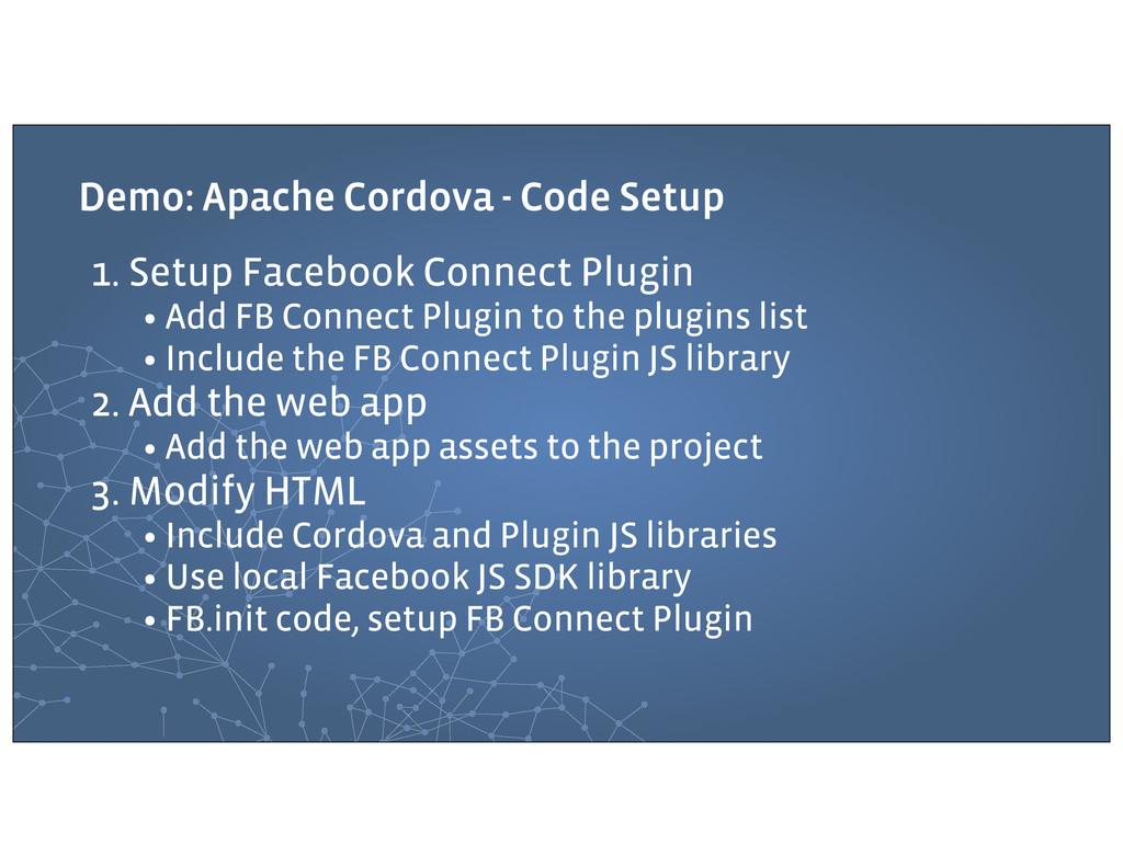 Demo: Apache Cordova - Code Setup 1. Setup Face...