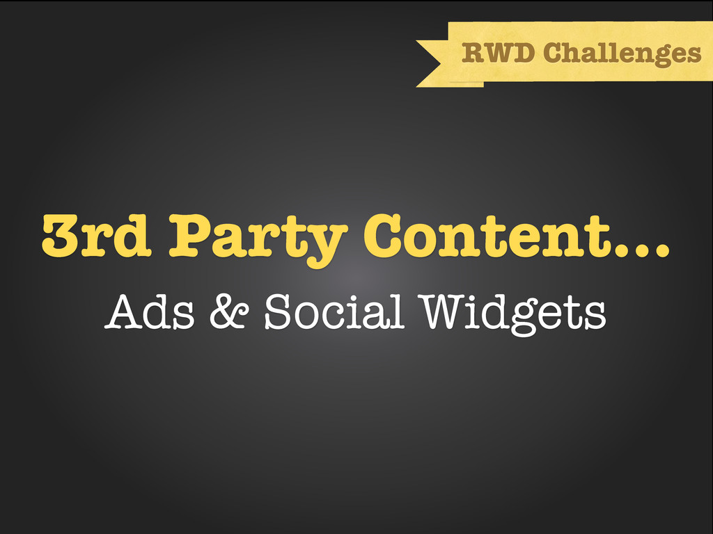3rd Party Content... Ads & Social Widgets RWD C...