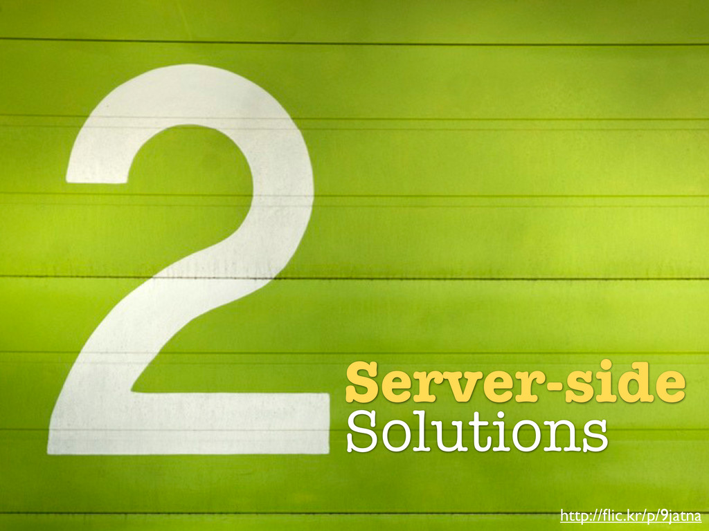 Two Possible Solutions Server-side Solutions ht...
