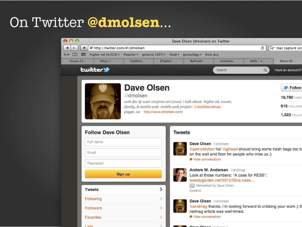On Twitter @dmolsen...