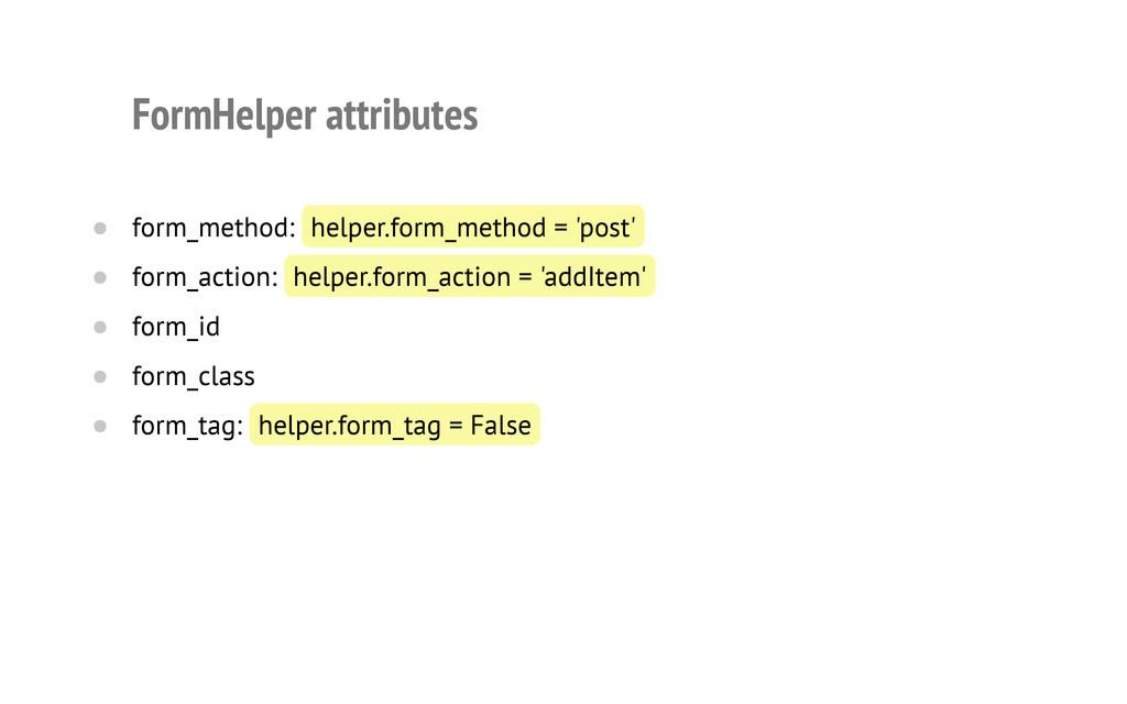 FormHelper attributes form_method: helper.form_...