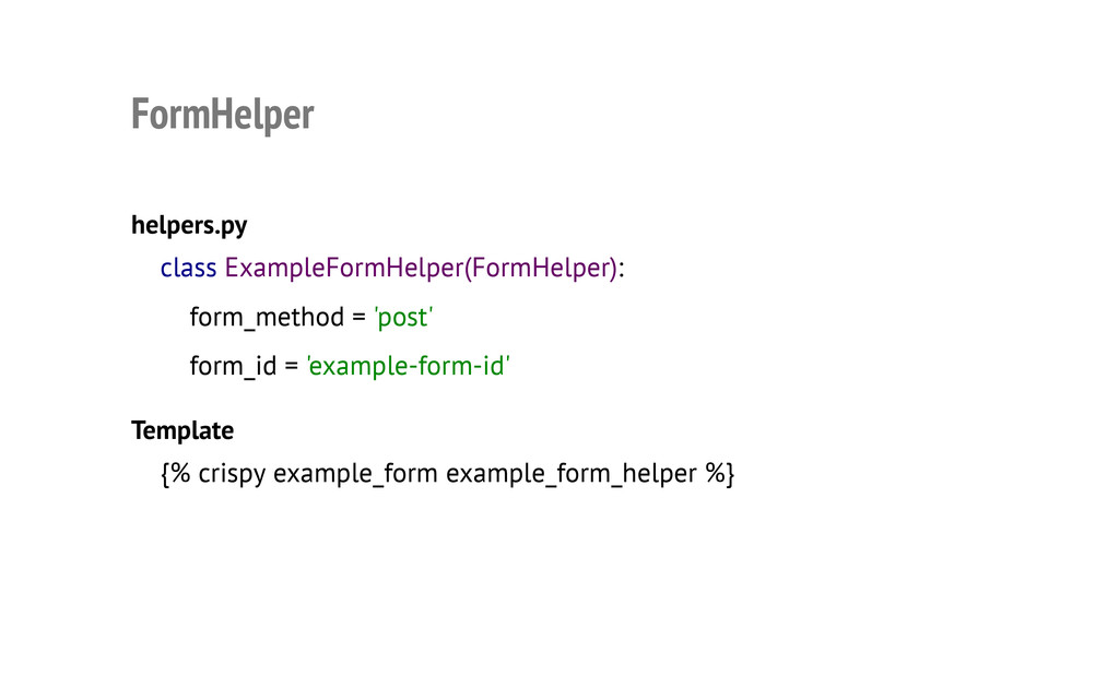 FormHelper helpers.py Template class ExampleFor...