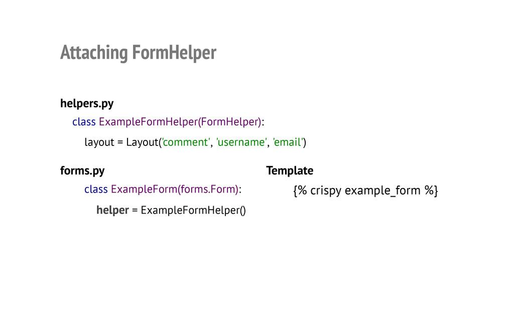 forms.py class ExampleForm(forms.Form): helper ...
