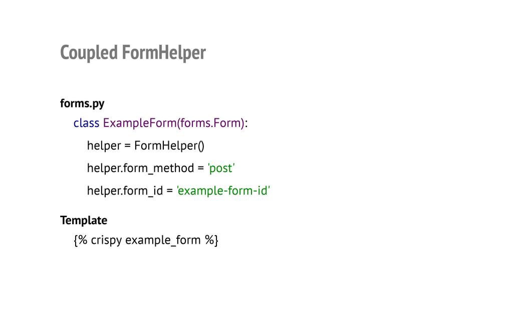 Coupled FormHelper forms.py Template class Exam...