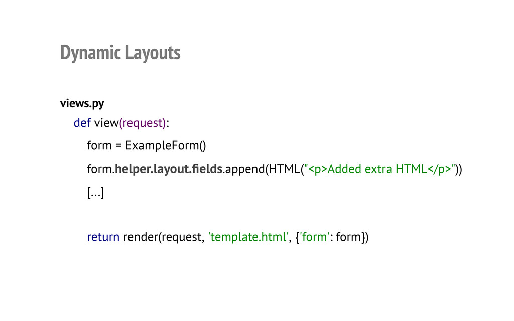 Dynamic Layouts views.py def view(request): for...