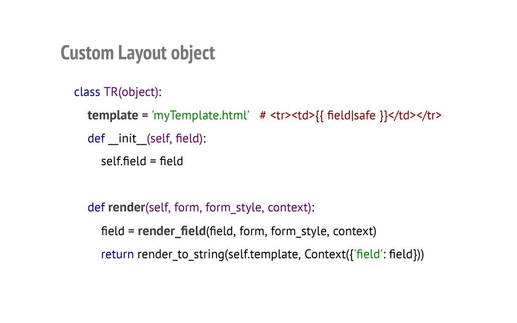 Custom Layout object class TR(object): template...