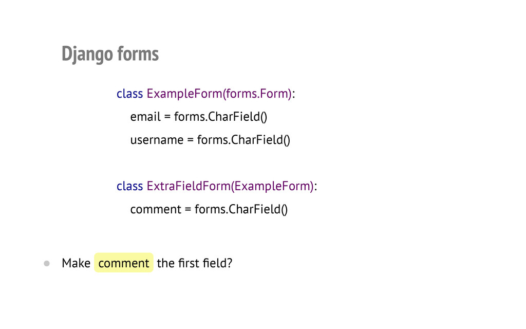 Django forms Make comment the first field? clas...