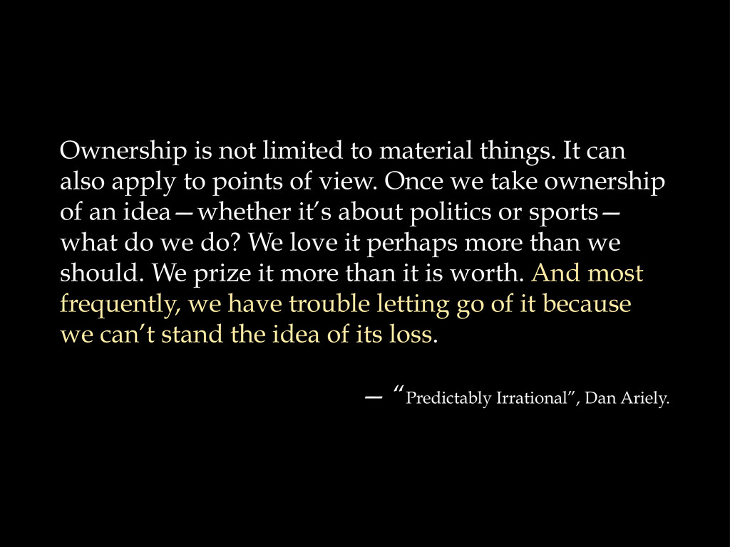 Ownership is not limited to material things. It...