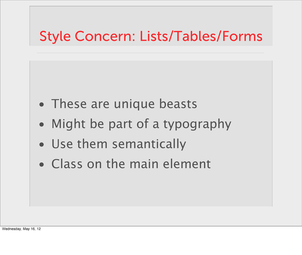 Style Concern: Lists/Tables/Forms • These are u...
