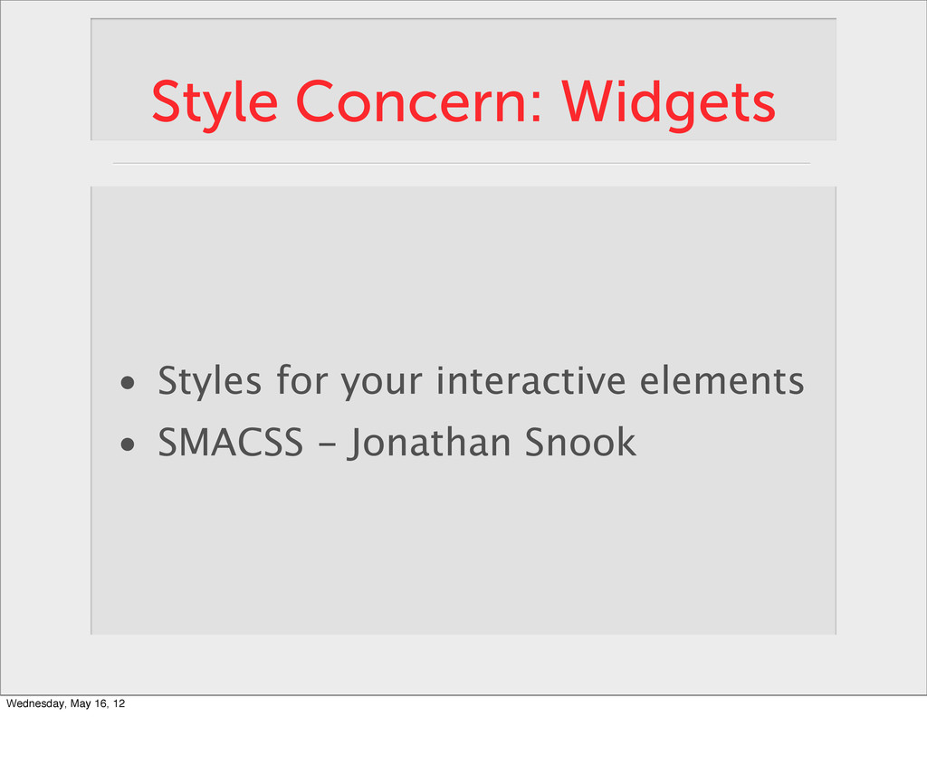 Style Concern: Widgets • Styles for your intera...