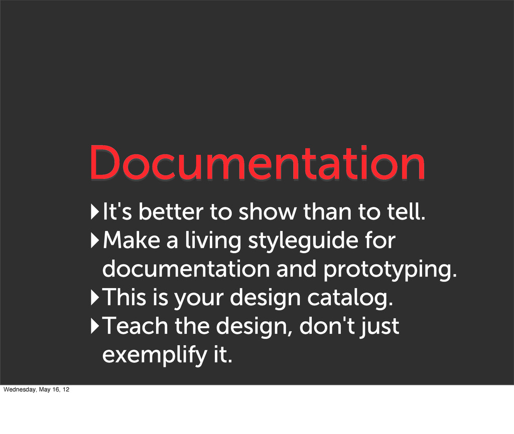 Documentation ‣It's better to show than to tell...