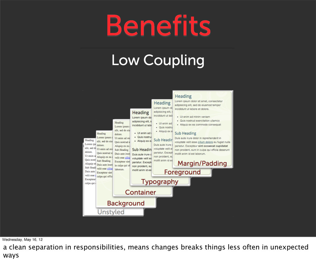 Benefits Low Coupling Wednesday, May 16, 12 a c...
