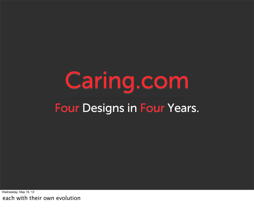 Caring.com Four Designs in Four Years. Wednesda...