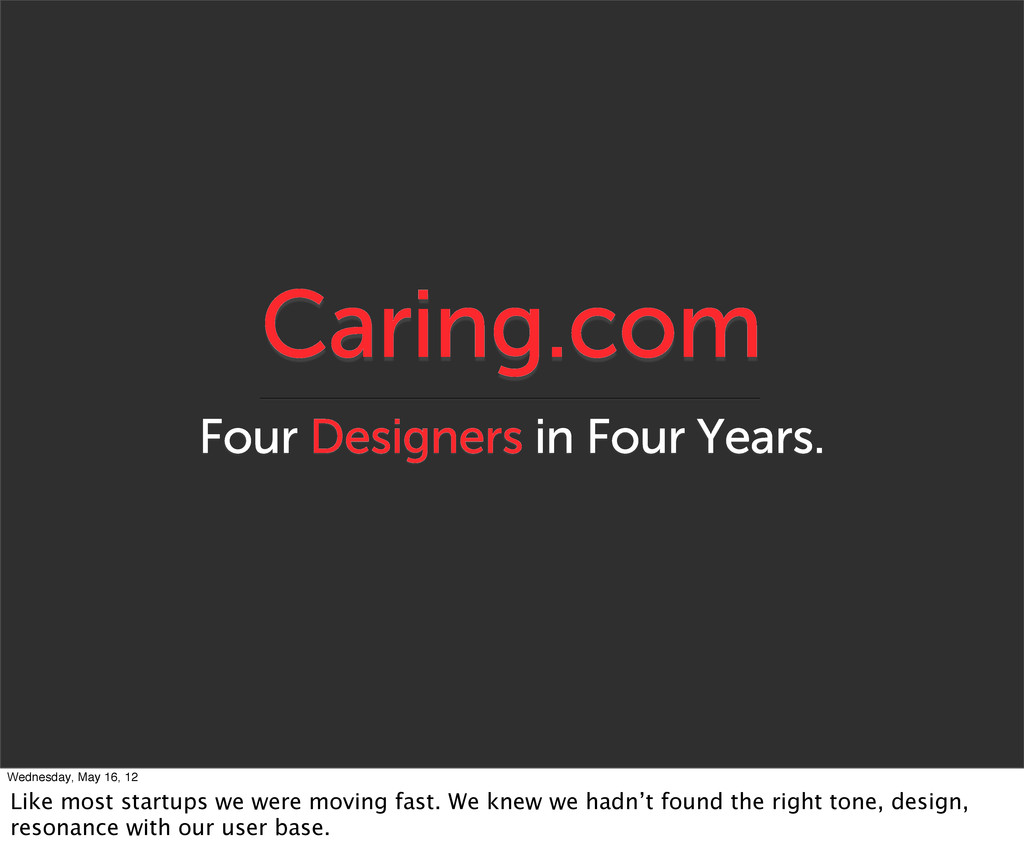 Caring.com Four Designers in Four Years. Wednes...