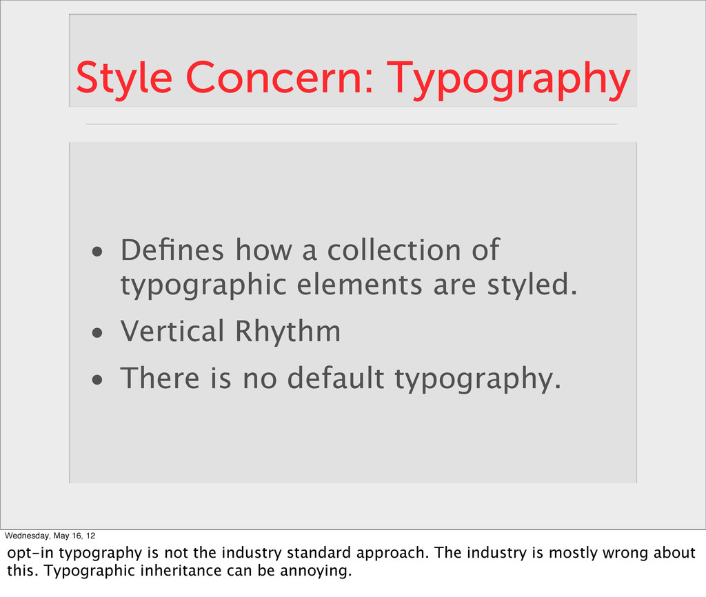 Style Concern: Typography • Defines how a collec...
