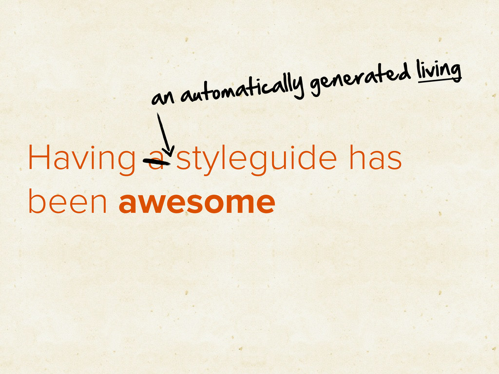 Having a styleguide has been awesome an  automa...
