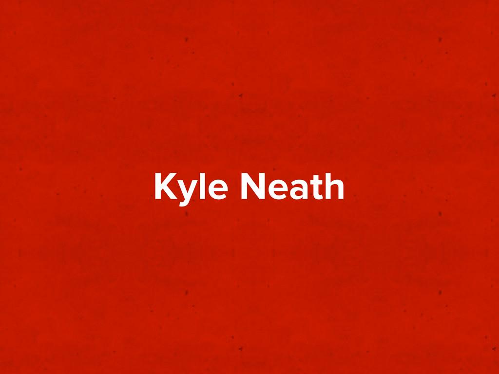 Kyle Neath