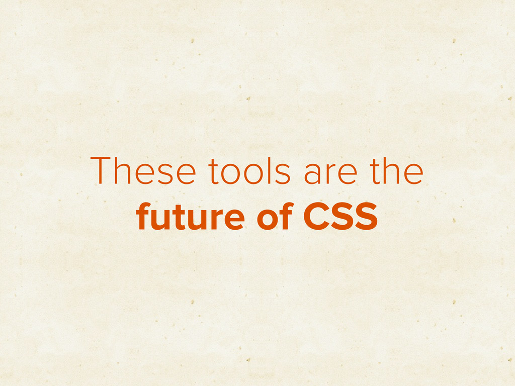 These tools are the future of CSS