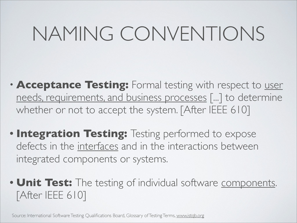 NAMING CONVENTIONS • Acceptance Testing: Formal...