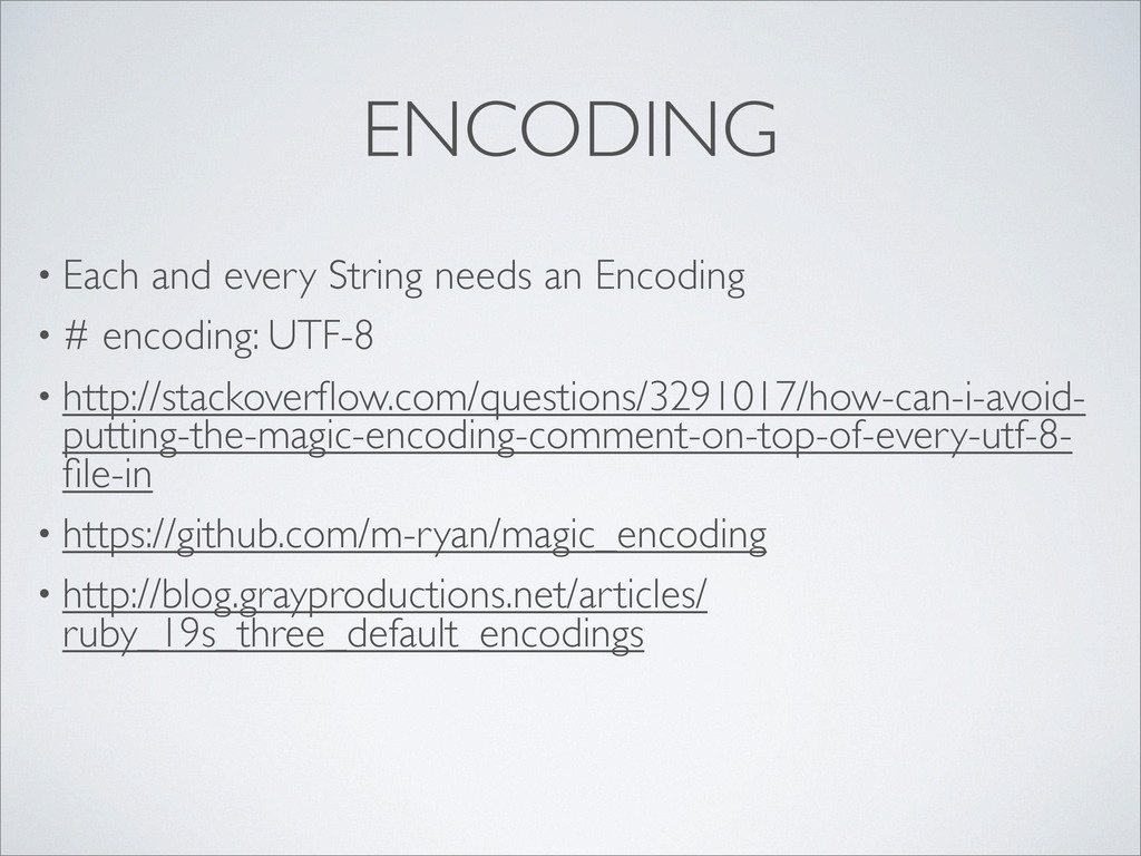 ENCODING • Each and every String needs an Encod...