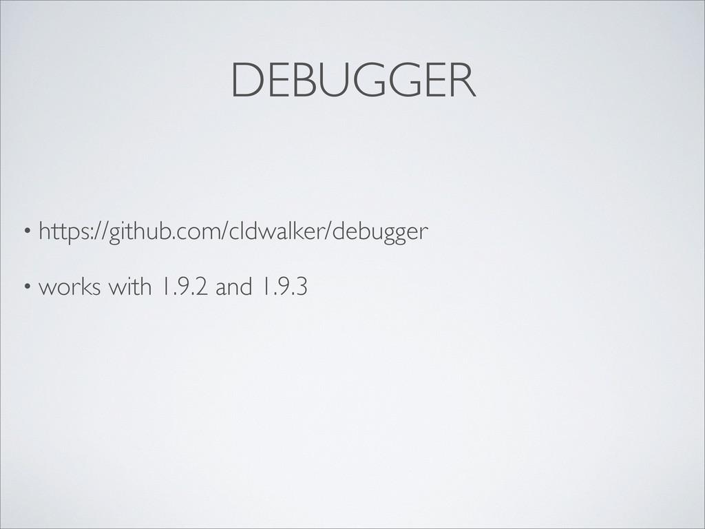 DEBUGGER • https://github.com/cldwalker/debugge...