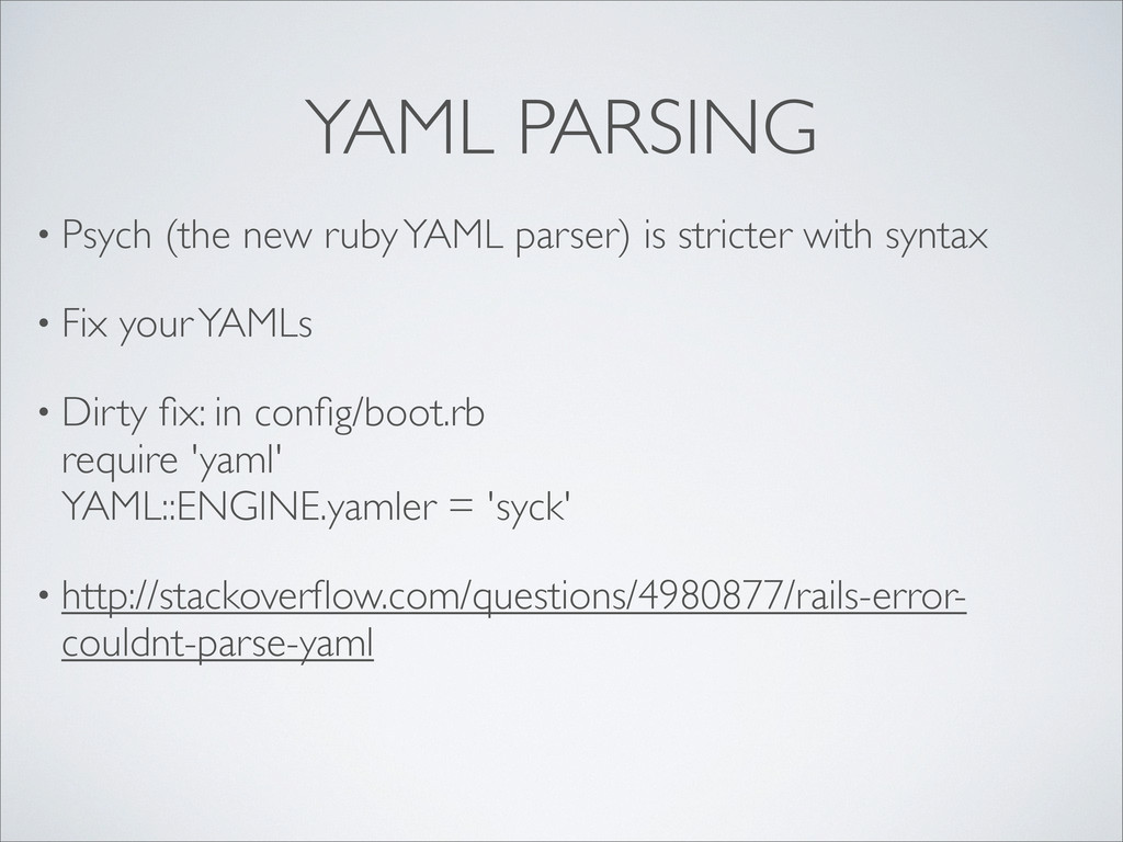 YAML PARSING • Psych (the new ruby YAML parser)...