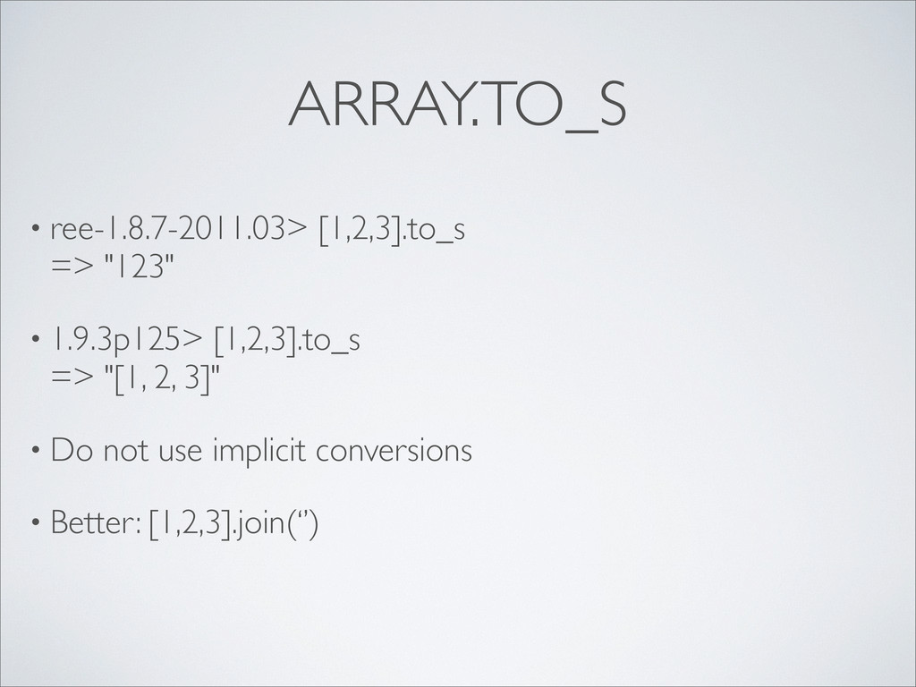 ARRAY.TO_S • ree-1.8.7-2011.03> [1,2,3].to_s =>...