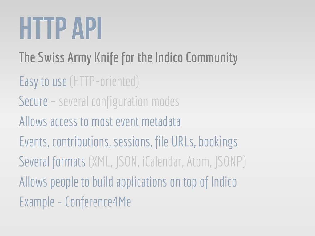 HTTP API The Swiss Army Knife for the Indico Co...